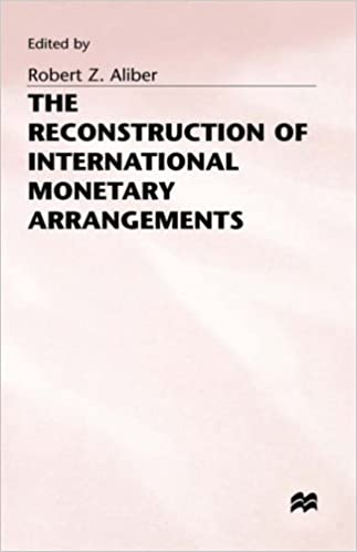 Reconstruction of International Monetary Arrangements