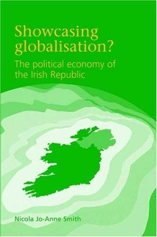 Showcasing globalisation?: The political economy of the Irish Republic