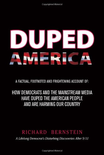 Download Duped America: How Democrats And The Mainstream Media Have Duped The American People And Are Harming Our Country PDF