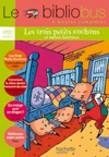 Le bibliobus: CP/CE1 Livre de leleve (Trois petits cochons)
