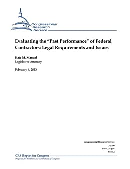 """Evaluating the """"Past Performance"""" of Federal Contractors: Legal Requirements and Issues"""