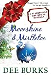 img - for [(Moonshine & Mistletoe : A Placerville Christmas Novella)] [By (author) Dee Burks] published on (December, 2013) book / textbook / text book
