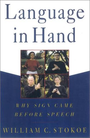 Language in Hand: Why Sign Came Before Speech by Brand: Gallaudet University Press