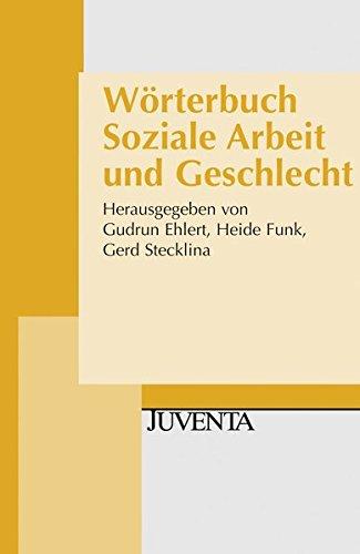 Wörterbuch Soziale Arbeit und Geschlecht (Juventa Paperback)
