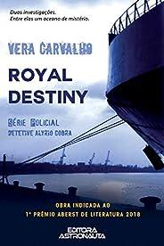 Royal Destiny: Série Policial Detetive Alyrio Cobra