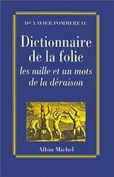 Dictionnaire de la folie : Les Mille et un mots de la déraison
