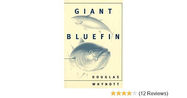 52a37f3a4 Amazon.com  Giant Bluefin eBook  Douglas Whynott  Kindle Store