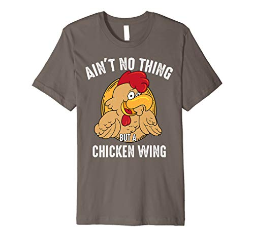 Ain't No Thing But A Chicken Wing Shirt | Buffalo Funny Gift
