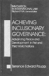 Achieving Inclusionary Governance: Advancing Peace and Development in First and Third World Nations (Innovation in International Law)