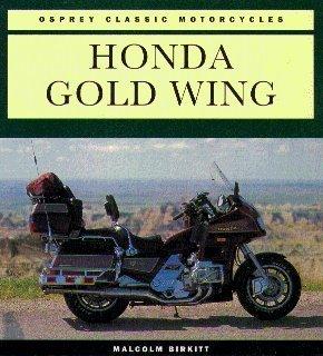 Honda Gold Wing (Osprey Classic Motorcycles) (History Goldwing Honda)