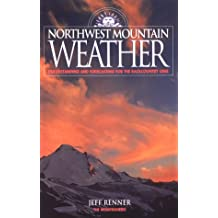 Northwest Mountain Weather: Understanding and Forecasting for the Backcountry User