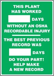 Osha Record - THIS PLANT HAS WORKED ### DAYS WITHOUT AN OSHA RECORDABLE INJURY / THE BEST PREVIOUS RECORD WAS #### DAYS DO YOUR PART HELP MAKE A NEW RECORD