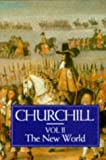 A History of the English-Speaking Peoples, Volume 2: The New World