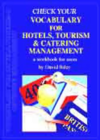 Check Your Vocabulary for Hotels, Tourism, Catering Management (Check Your Vocabulary Workbooks)