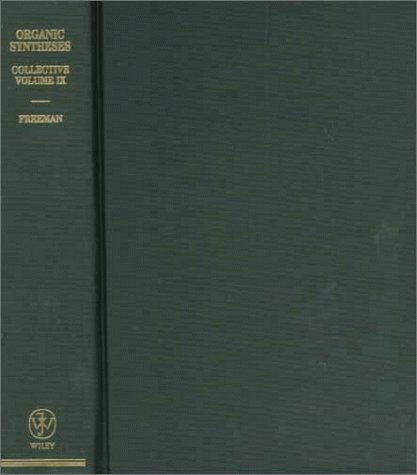 Organic Syntheses Collective Volume 9. A Revised Edition of Annual Volumes 70-74