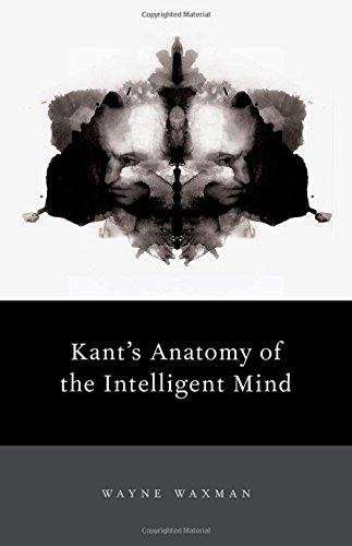 Kant's Anatomy of the Intelligent Mind