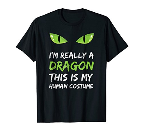Really Cute Halloween Costumes Ideas (I'm Really A Dragon This Is My Human Costume T Shirt)
