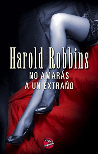 No amarás a un extraño (Spanish Edition) (Harold Robbins Best Sellers)