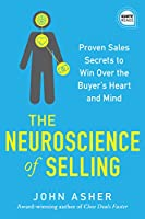 The Neuroscience of Selling: Proven Sales Secrets to Win Over the Buyer's Heart and Mind (Ignite Reads)