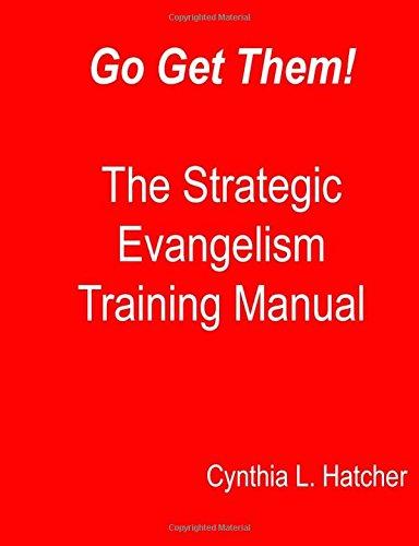 Download Go Get Them! The Strategic Evangelism Training Manual: Getting Your Team Ready to Go pdf epub