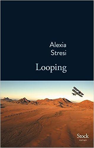 Alexia Stresi (Rentrée Littérature 2017) – Looping