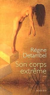 Son corps extrême, Detambel, Régine