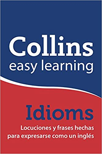 Easy learning english idioms: AA VV: 9788425349140: Amazon com: Books