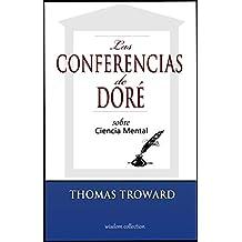 Las Conferencias Dore: sobre Ciencia Mental (Spanish Edition)