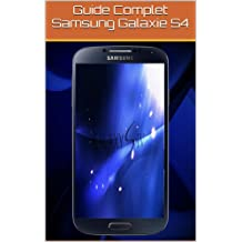 Guide Complet Samsung Galaxie S4 (French Edition)