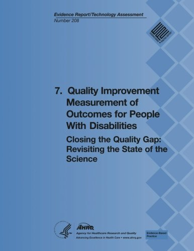 7. Quality Improvement Measurement of Outcomes for People With Disabilities: Closing the Quality Gap: Revisiting the State of the Science (Evidence Report/Technology Assessment Number 208) PDF