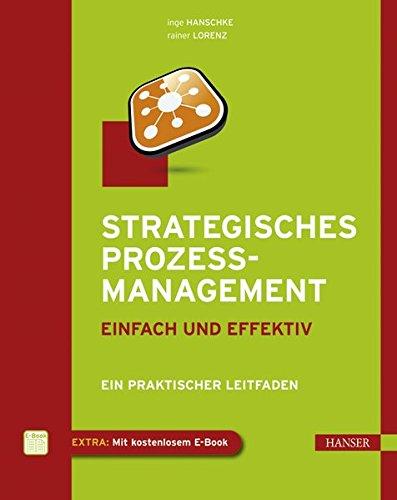 Strategisches Prozessmanagement - einfach und effektiv: Ein praktischer Leitfaden