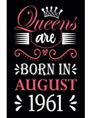 60th Birthday Gifts for Women: Queens Are Born in August 1961: Funny Notebook for Women's, 60th Birthday Notebook for Women, Gift for Women Birthday Unique, Friendship Gifts for Women Friends Personalized … Notebook Journals (Notebook a5 Lined)