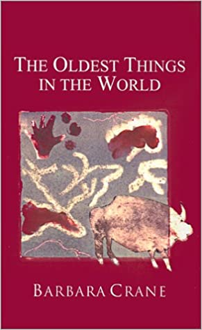 The Oldest Things In The World Barbara Crane 9780759626614 Amazon