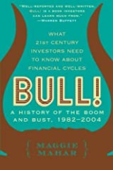 By Maggie Mahar - Bull: A History of the Boom and Bust, 1982-2004 (9.12.2004) Paperback