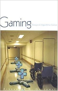 gaming  essays on algorithmic culture  electronic mediations    gaming  essays on algorithmic culture  electronic mediations