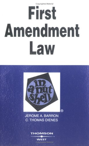 First Amendment Law in a Nutshell: Constitutional Law (Nutshell Series)