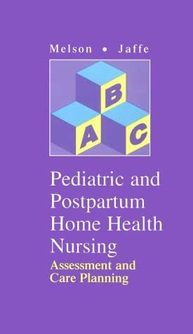 Pediatric and Postpartum Home Health Nursing: Assessment and Care Planning