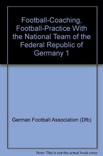 Football-Coaching, Football-Practice With the National Team of the Federal Republic of Germany 1