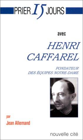 prier-15-jours-avec-henri-caffarel-french-edition