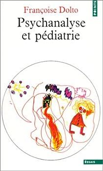 Psychanalyse et pédiatrie par Dolto