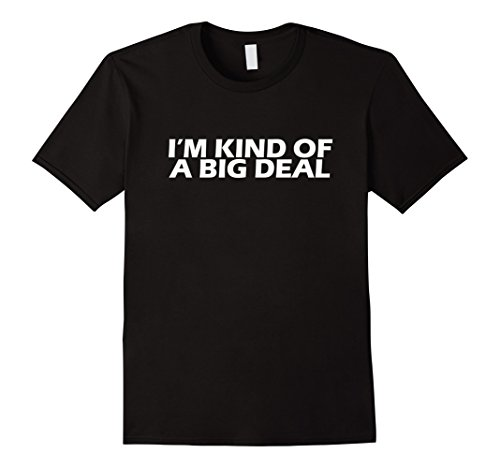 mens-im-kind-of-a-big-deal-funny-t-shirt-xl-black