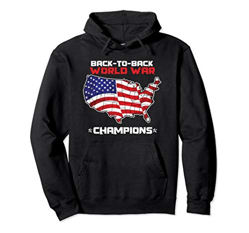 - Back To Back World War Hoodie American Champs Flag Pullover