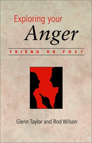 Exploring Your Anger: Friend or Foe?