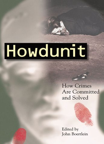 Howdunit  How Crimes Are Committed And Solved