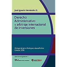 Derecho Administrativo y arbitraje internacional de inversiones (Colección Monografías nº 4) (Spanish Edition)
