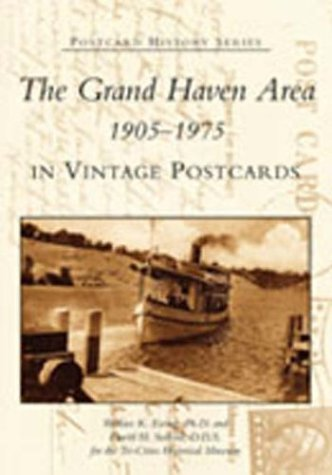 The Grand Haven Area in Vintage Postcards:  1905-1975   (MI)  (Postcard  History  Series) (The 1975 Postcard)