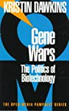 Gene Wars: The Politics of Biotechnology (Open Media Pamphlet Series)