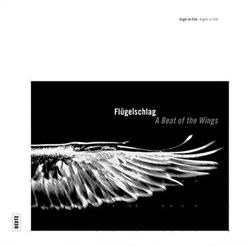 Flügelschlag: Engel im Film / A Beat of the Wings: Angels in Film