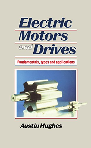 Electric Motors and Drives: Fundamentals, types and applications ()