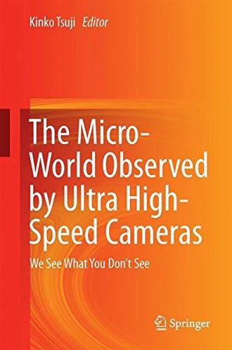 The Micro-World Observed by Ultra High-Speed Cameras: We See What You Don't See by Springer